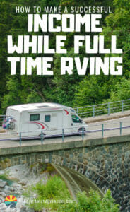 There are so many different ways to make a successful income while you are full time RVing. This post is loaded with great tips and ideas to show you how you can do it!