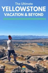 We have spent months in and around Yellowstone National Park and we are excited to share with you the ultimate Yellowstone Vacation both in the park and the surrounding area!