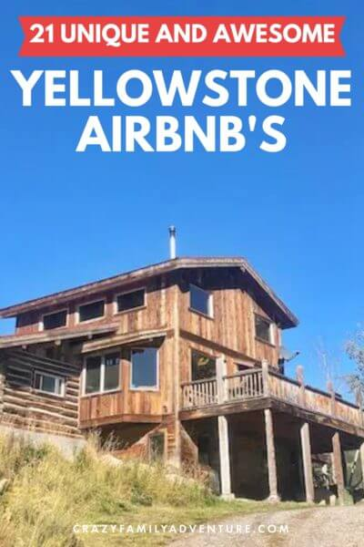 21 Unique and Awesome Airbnb Yellowstone options to make your trip even better! There are a lot of great options for places to stay around Yellowstone when planning your Yellowstone Vacation!